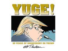 'Doonesbury' cartoonist Garry Trudeau: 'If Trump wins, I'll miss civilization as we know it.' - The Washington Post