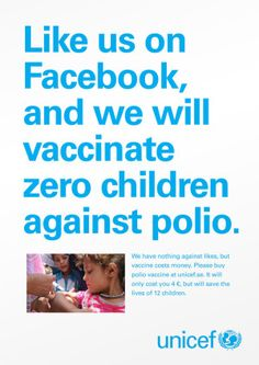 UNICEF put into words what anyone in charge of a social media presence needs to realize: Facebook likes and Twitter followers aren't a substitute for real action. http://mklnd.com/1bWGRUD #socialmedia #SMM