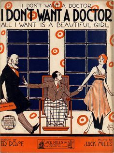 I don't want a doctor (all I want is a beautiful girl). From Duke Digital Collections. Collection: Historic American Sheet Music