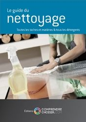 """Le guide du nettoyage (242 pages) a télécharger gratuitement... """"comprendrechoisir.com"""". Bien"""