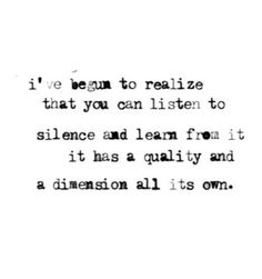 Chaim Potok.  I've learned that sometimes silence can say more than words