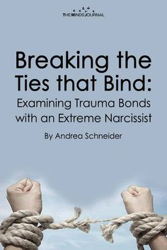Breaking the Ties that Bind: Examining Trauma Bonds with an Extreme Narcissist Narcissistic People, Narcissistic Behavior, Narcissistic Abuse Recovery, Narcissistic Personality Disorder, Narcissistic Supply, Emotional Intelligence, Emotional Abandonment, Emotional Pain, Trauma