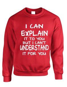 I can explain Men's Sweatshirt