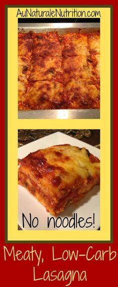 Meaty Lasagna - Au Naturale! (Gluten free, low-carb, primal, NO NOODLES!) By www.aunaturalenutrition.com