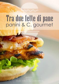 SLELLY: PANINI, TRAMEZZINI, HAMBURGER & C. ECCO L'ULTIMO N...