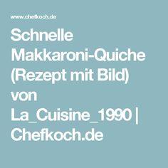 Schnelle Makkaroni-Quiche (Rezept mit Bild) von La_Cuisine_1990   Chefkoch.de