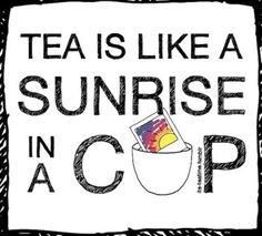 Tea us like a sunrise in a cup.