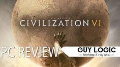 Sid Meier's Civilization VI - Logic Review