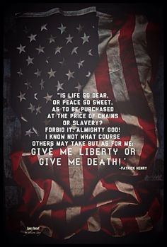"""Give me liberty or give me death!"" -Patrick Henry Express yourself, alisondayart, Happy Fourth of July, quotes, history"