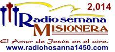 Radio Hosanna 1450 AM.  La Misionera.: RADIO SEMANA MISIONERA