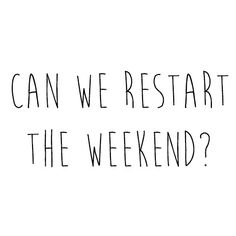Can we ? #weekend#quotes