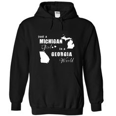 ... Awesome T-shirts  MICHIGAN in Georgia World from (ManInBlue)  Design Description: Just a MICHIGAN girl in a Georgia World  If you don't utterly love this design, you'll SEARCH your favourite one by way of the use of search bar on the header.... Check more at http://maninbluesweatshirt.com/whats-hot/best-tshirts-michigan-in-georgia-world-from-maninblue.html