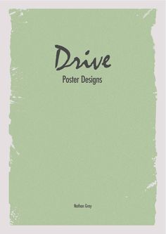 Drive minimal film posters by Nathan Gray, via Behance