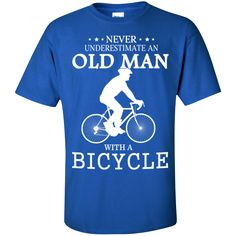 99f2ce3f2 Cycling T shirt  Never underestimate an old man with a bicycle - TeeHobbies  Never Underestimate