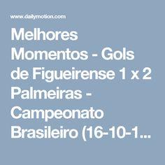 Melhores Momentos - Gols de Figueirense 1 x 2 Palmeiras - Campeonato Brasileiro (16-10-16) - Video Dailymotion