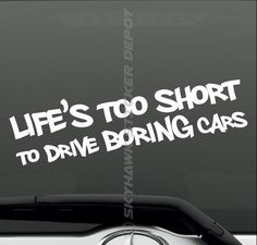 Details about Life's Too Short To Drive Boring Cars Bumper Sticker Vinyl Decal Muscle Car JDM Cool Car Stickers, Jdm Stickers, Funny Bumper Stickers, Truck Stickers, Truck Decals, Sticker Vinyl, Funny Decals, Sticker Ideas, Kia Soul Accessories
