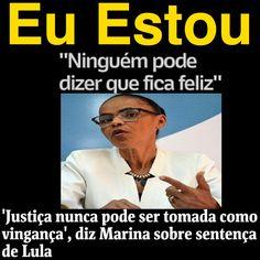 Eu Estou [Poder - Folha de S.Paulo] http://www1.folha.uol.com.br/poder/2017/07/1900755-justica-nunca-pode-ser-tomada-como-ato-de-vinganca-diz-marina-sobre-lula-condenado.shtml ②⓪①⑦ ⓪⑦ ①② #LulaNaCadeia