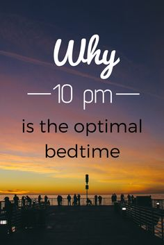 Why 10 pm is the optimal bedtime