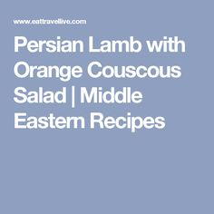 Persian Lamb with Orange Couscous Salad | Middle Eastern Recipes