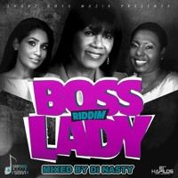 BOSS LADY RIDDIM (Mixed By Di Nasty) by Di NASTY on SoundCloud
