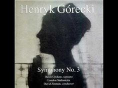Henryk Gorecki-Symphony No. 3: II. Lento E Largo - Tranquillissimo  poignant and heartbreaking...Dawn Upshaw's voice is amazing