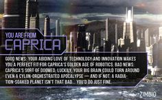 I'm really from Caprica from 'Battlestar Galactica'! Which planet are you from? #ZimbioQuiznull - Quiz