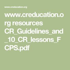 www.creducation.org resources CR_Guidelines_and_10_CR_lessons_FCPS.pdf