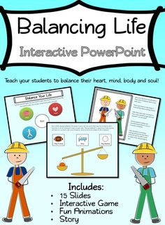 Balancing Life Interactive PowerPoint. Goes along great with Habit 7: Sharpen the Saw of Stephen Covey's Habits of Happy Kids. Great for Leader in Me Schools. Perfect introduction for Habit 7!
