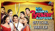 Kis Kisko Pyaar Karoon Official Trailer ft. Kapil Sharma