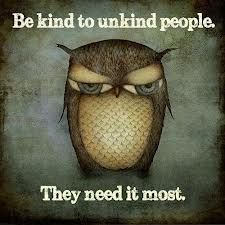 Be kind to unkind people. They need it most. #Kindness #Unkind #picturequotes View more #quotes on http://quotes-lover.com