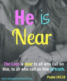 He is near.