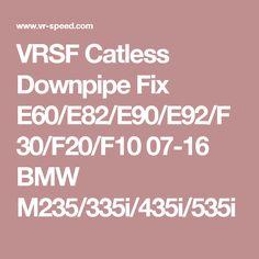 VRSF Catless Downpipe Fix E60/E82/E90/E92/F30/F20/F10 07-16 BMW M235/335i/435i/535i