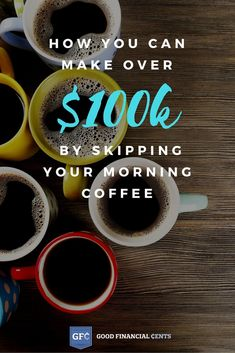 How You Can Make Over $100,000 by Skipping the Coffee Shop on Your Way to Work