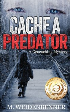 Cache a Predator, A Geocaching Mystery eBook: Michelle Weidenbenner: Amazon.co.uk: Kindle Store