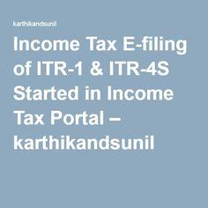 Income Tax E-filing of ITR-1 & ITR-4S Started in Income Tax Portal – karthikandsunil