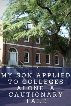 why college reasons to choose college college and students my son applied to colleges alone a cautionary tale
