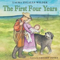 Free Read The First Four Years (Little House on the Prairie Book Author Laura Ingalls Wilder and Garth Williams, Laura Ingalls Wilder, Great Books, My Books, Story Books, Reading Books, Wilder Book, Garth Williams, Book Photography, Book Lovers