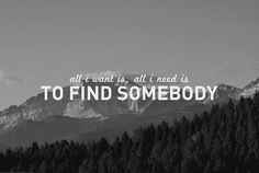 To find somebody.