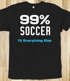 99% Soccer 1% Everything else black tee t shirt