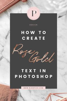 How to create rose gold text in Photoshop. A tutorial on how to add rose gold metallic texture to a font for bloggers and graphic designers. Easy step by step instructions for rose gold fonts.