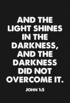 John 1:5 And the light shines in the darkness, and the darkness did not overcome it. #Bible #Scripture verse, Recovery Version, quoted at www.agodman.com