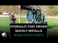 🐴 Wood Fence Posts 🌲 Skid Steer with Hydraulic Post Driver Installation ⚙️ - YouTube