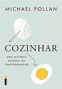 """Livro """"Cozinhar. Uma História Natural Da Transformação"""", de Michael Pollan"""