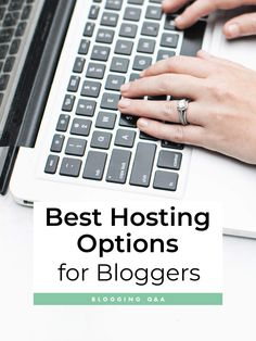 Best Hosting Options for Bloggers