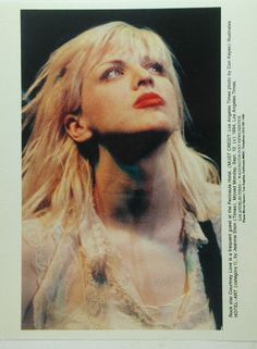 Courtney Love, she's a bitch but i can't help but like her.