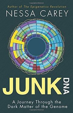 13 best epigenetic books images on pinterest science books ap junk dna a journey through the dark matter of the genome by nessa carey fandeluxe Images