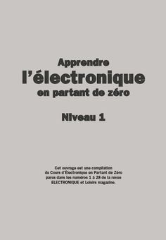 Apprendre l'électronique en partant de zéro Niveau 1 pdf gratuit - FrenchPdf - Télécharger des livres pdf Arduino Programming, Technology, Information, Circuit, Robot, Science Online, Idea Box, Charlie Chaplin, Autocad
