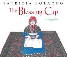 The Blessing Cup by Patricia Polacco, http://www.amazon.com/dp/1442450479/ref=cm_sw_r_pi_dp_Ubtisb1GAR83G