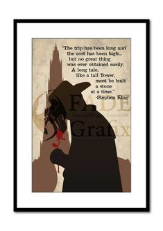 A customer inspired work based on the Stephen King quote. Featuring Roland and his dark tower.  FADE Grafix bringing you movie, video game, and pop