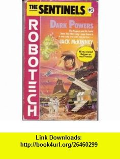 Dark Powers (Sentinels) (9780345353016) Jack McKinney , ISBN-10: 0345353013  , ISBN-13: 978-0345353016 ,  , tutorials , pdf , ebook , torrent , downloads , rapidshare , filesonic , hotfile , megaupload , fileserve